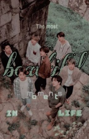 The most beautiful moment in life [BTS] by claudiaAlways011