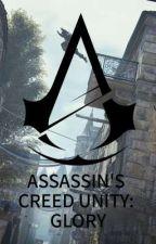 Assassin's creed Unity: Glory by syatark