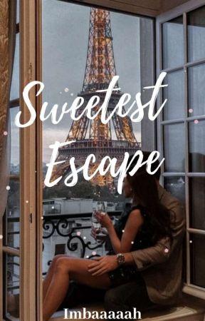 Sweetest Escape (#3) by Imbaaaaah