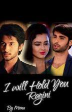 I will Hold you Ragini !! by Amkideewani