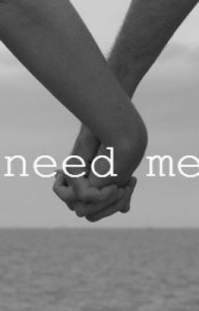 Need Me by mynameisquortnie