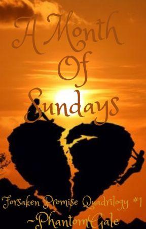 A Month Of Sundays (Forsaken Promise Quadrilogy #1) by PhantomGale
