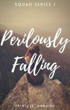 Perilously Falling by princess_annaira