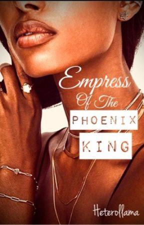 Empress of the Phoenix King (BWWM) by HeteroLlama