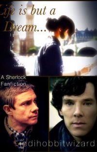 Life is but a Dream... (A Sherlock Fanfiction) cover