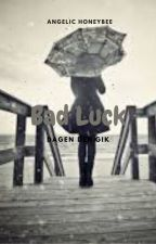 Bad Luck by AngelicHoneybee94