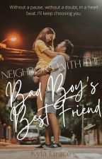 Neighbors with the Bad Boy's Best Friend by Kylagrace21