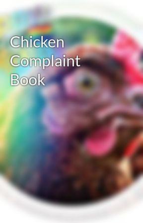Chicken Complaint Book by -ChickenMan-