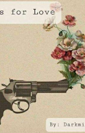 Guns for Love by Darkmischef