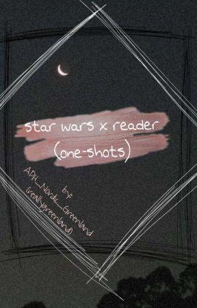 star wars x reader (one-shots) by reallygreenland