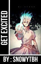 Get Excited (Senku x Reader) by defaultuser_lol