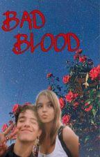 BAD BLOOD by sabrinakkkkkkkkk