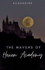 The Mavens of Hexen Academy ni AileeNoire