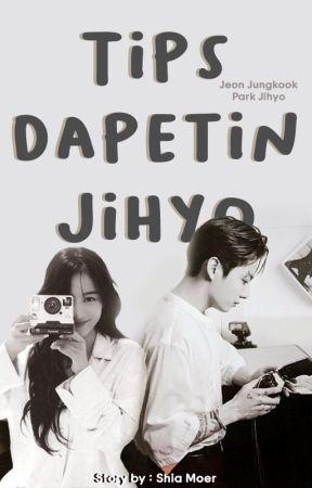 Tips dapetin Jihyo by ShiaMoer