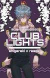 CLUB LIGHTS [Tomura Shigaraki x Reader] cover