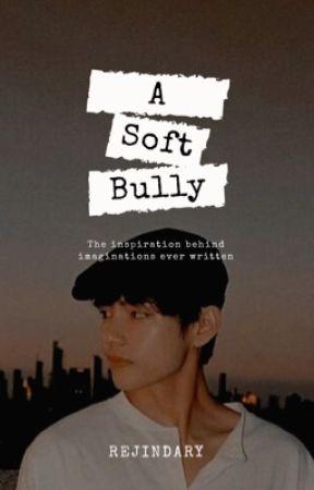 A Soft Bully | KTH by rejindary