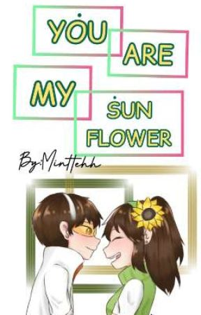 YOU ARE MY SUNFLOWER [SolarXThorn] by minttehh