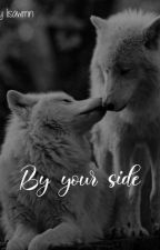 By your side  von lisawmnn