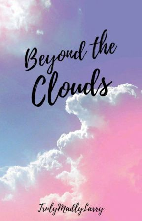 Beyond the Clouds ➳ Larry by TrulyMadlyLarry