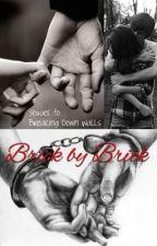 Brick By Brick (Sequel) by brokendaydreams