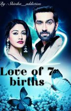 Love of 7 lifes by Shivika__addiction