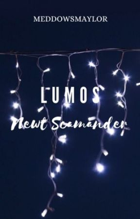 Lumos (Newt Scamander Fan Fiction) by MeddowsMaylor