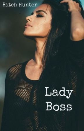 Lady Boss by BltchHunter
