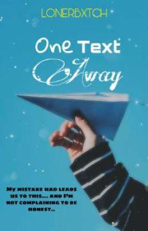 One Text Away by lonerbxtch
