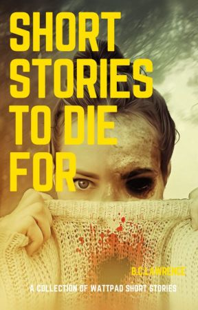 Short Stories To Die For by Paranormal_Princess