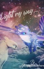 Light my way ( Httyd Fanfiction ) by Iloveyou3000andmore