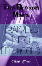 The Broken Mafia Trampled into Her World by babystepswriter