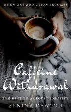 Caffeine Withdrawal | T. Drake ✔ by ZeninaD