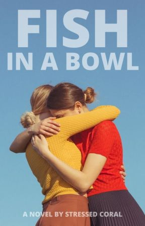 Fish in a Bowl | girlxgirl by StressedtCoral