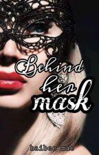 Behind Her Mask by haibeemae