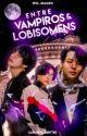 Entre Vampiros e lobisomens - Taekook  by Srta_Simmons