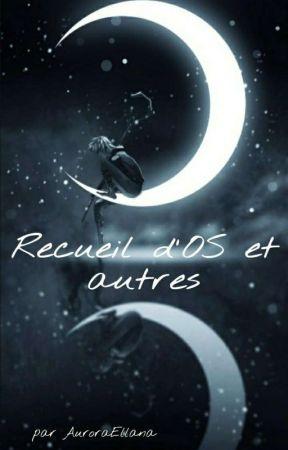 Recueil d'Os et autres by AuroraEllana