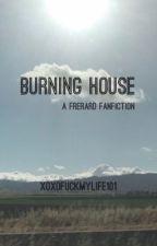 Burning House by xoxofuckmylife101