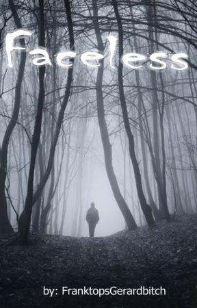 Faceless by FranktopsGerardbitch