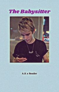 The Babysitter (A.K. X Reader) cover