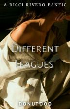 Different Leagues | Ricci Rivero √ by Donutooo
