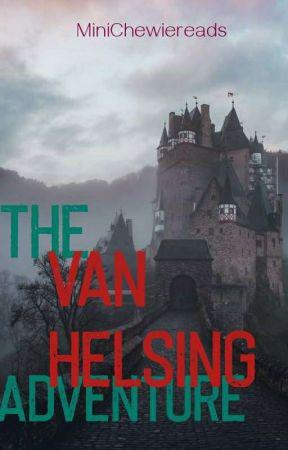 The Van Helsing Adventure  by MiniChewiereads