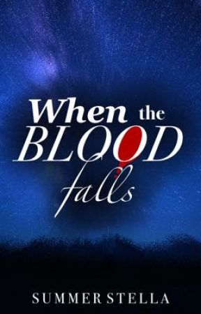 When the Blood Falls by summer_stella