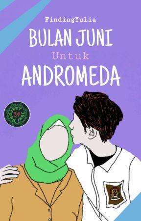 Bulan Juni Untuk Andromeda by FindingYulia