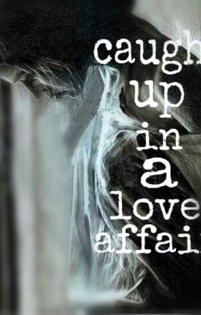 Caught Up In A Love Affair by paulabltzr