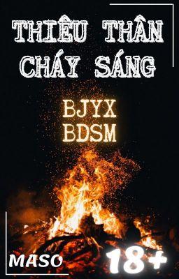 BJYX ♥ [H+BDSM] Thiêu Thân Cháy Sáng