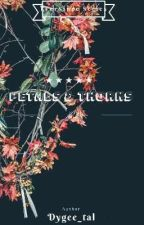 EverSince Series 2- PETALS and THORNS  by dygee_tal