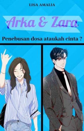 Arka & Zara [SELESAI] by lisaamalia11