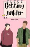 Getting Wilder ✔️ cover