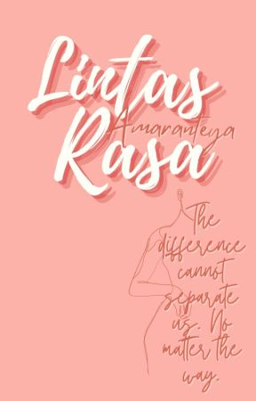 Lintas Rasa (Completed) by Amaranteya