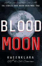 Blood Moon | ✔ by TheOdoziaku